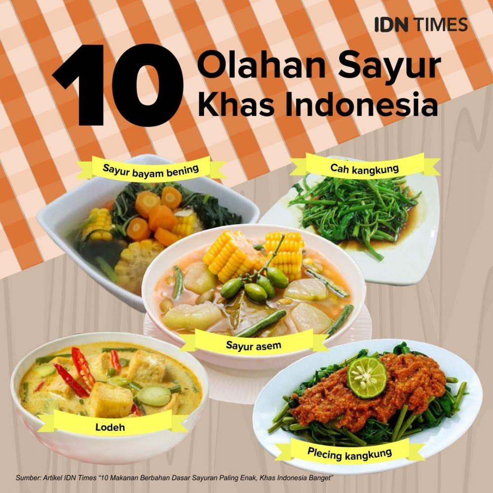 10 Makanan Berbahan Sayuran Paling Enak, Cita Rasa Indonesia Banget!
