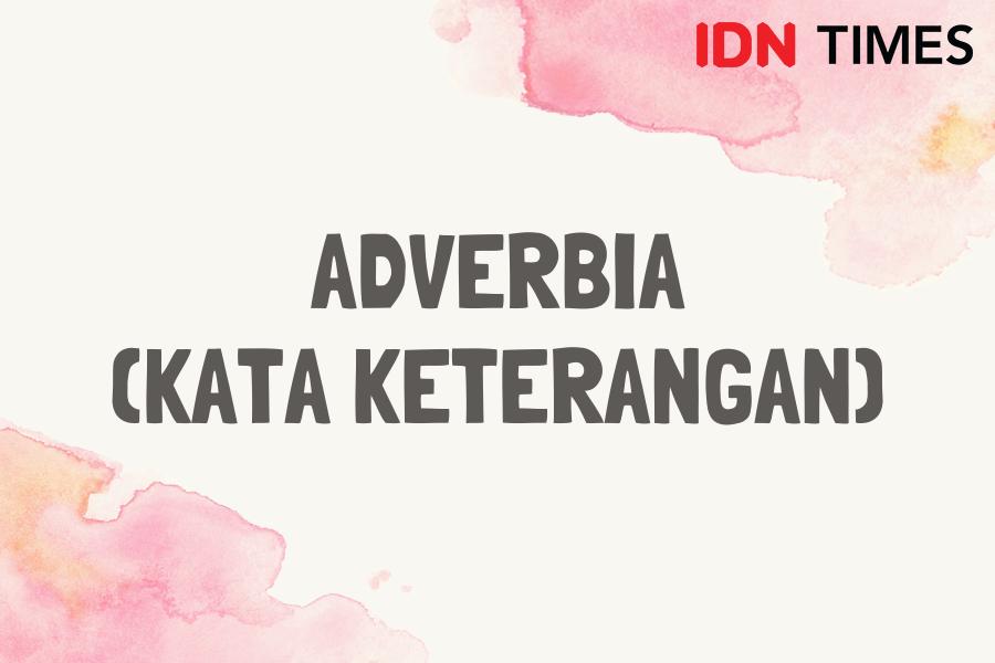 6 Macam Kelas Kata dalam Bahasa Indonesia, Ada Nomina dan Pronomina