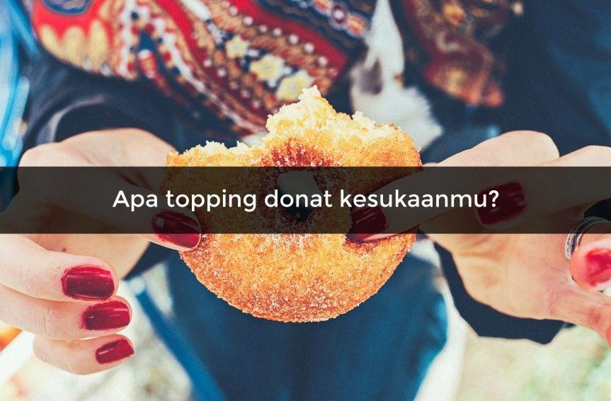 [QUIZ] Karakter Terbaik di Dirimu Berdasarkan Topping Donat Kesukaanmu