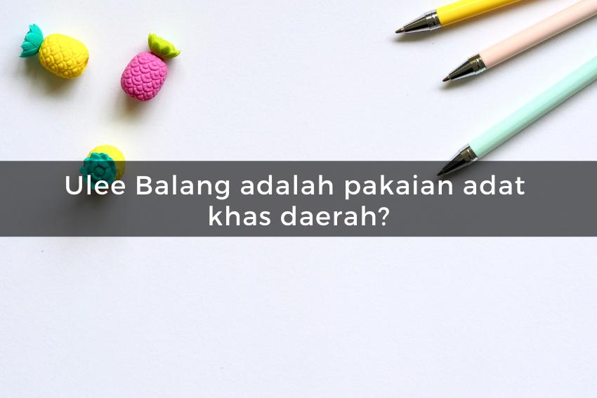 [QUIZ] Kuis Tentang Baju Adat Daerah di Indonesia, Apakah Kamu Cukup Pintar untuk Menjawabnya?
