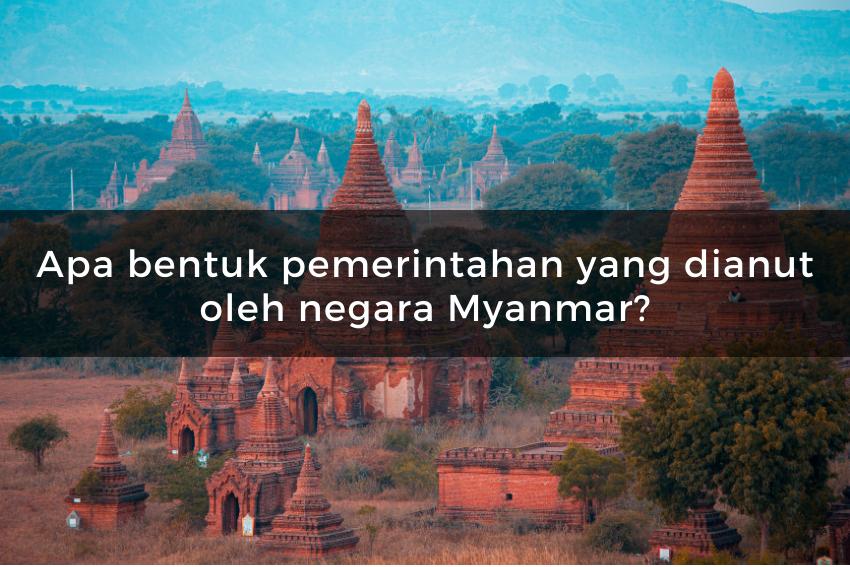[QUIZ] Kuis Tentang Negara Myanmar, Apakah Kamu Cukup Cerdas untuk Menjawabnya?